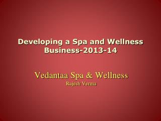 Developing a Spa and Wellness Business-2013-14