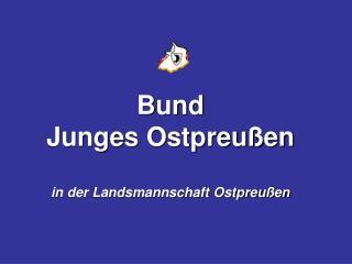 Bund  Junges Ostpreußen  in der Landsmannschaft Ostpreußen