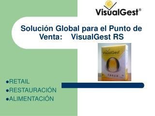 Solución Global para el Punto de Venta:    VisualGest RS