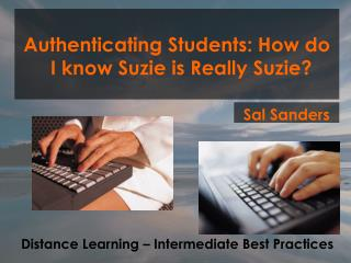 Authenticating Students: How do I know Suzie is Really Suzie?