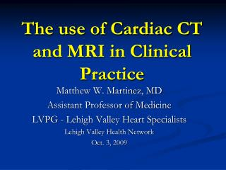 The use of Cardiac CT and MRI in Clinical Practice
