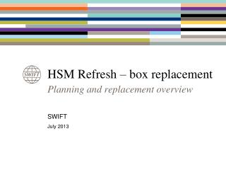 HSM Refresh – box replacement