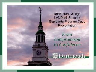 Dartmouth College LANDesk Security Standards Program Case Presentation