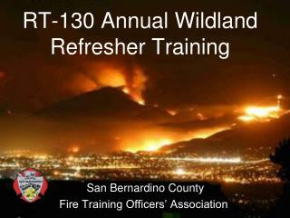 RT-130 Annual  Wildland Refresher Training