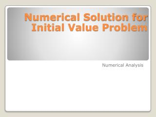 Numerical Solution for Initial Value Problem