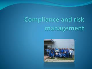 Compliance  and risk  management