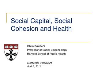 Social Capital, Social Cohesion and Health