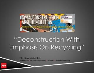 """Deconstruction With  Emphasis On Recycling"""