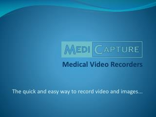 Medical Video Recorders