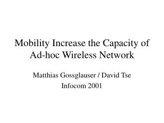 Mobility Increase the Capacity of Ad-hoc Wireless Network
