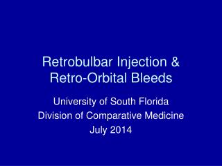 Retrobulbar Injection &  Retro-Orbital Bleeds