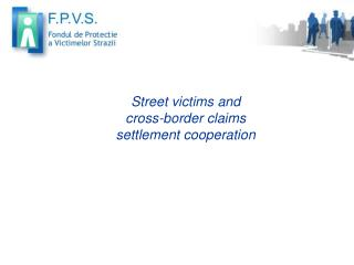Street victims and  cross-border claims settlement cooperation