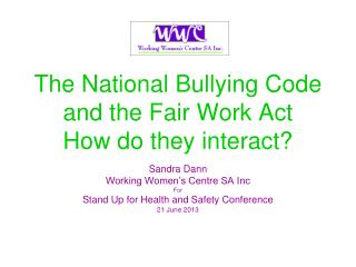 The National Bullying Code and the Fair Work Act How do they interact?