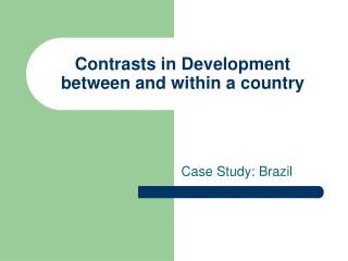 Contrasts in Development between and within a country