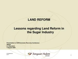 LAND REFORM Lessons regarding Land Reform in the Sugar Industry