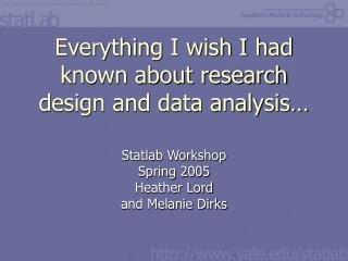 Everything I wish I had known about research design and data analysis…