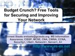Budget Crunch Free Tools for Securing and Improving Your Network