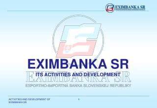 EXIMBANKA SR ITS ACTIVITIES AND DEVELOPMENT