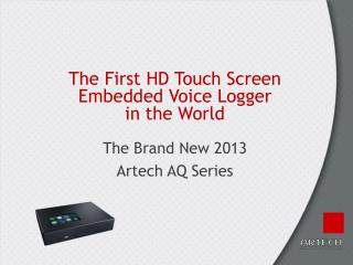 The First  HD Touch Screen Embedded Voice  Logger in the World