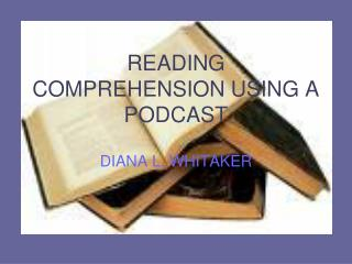 READING COMPREHENSION USING A PODCAST