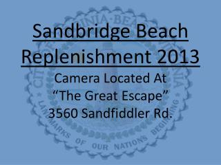 "Sandbridge Beach Replenishment 2013 Camera Located At ""The Great Escape"" 3560 Sandfiddler Rd."