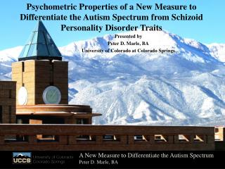 Presented by  Peter D. Marle, BA University of Colorado at Colorado Springs