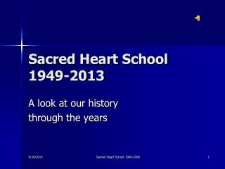 Sacred Heart School  1949-2013