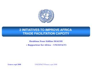2 INITIATIVES TO IMPROVE AFRICA  TRADE FACILITATION CAPCITY