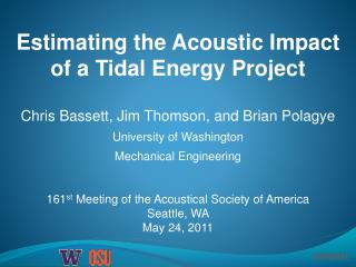 Estimating the Acoustic Impact of a Tidal Energy Project