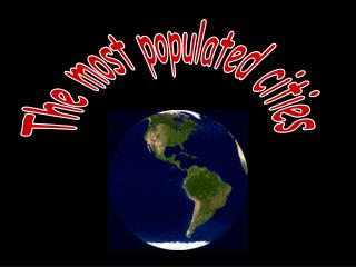 The most populated cities