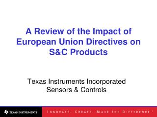 A Review of the Impact of European Union Directives on S&C Products