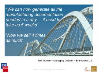 Neil Dowse – Managing Director – Bramptons Ltd