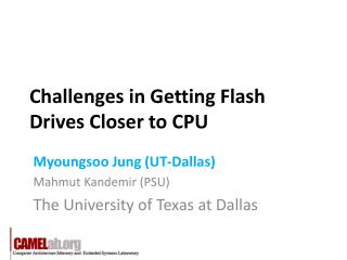 Challenges in Getting Flash Drives Closer to CPU