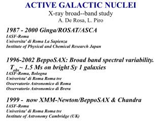 ACTIVE GALACTIC NUCLEI X-ray broad--band study A. De Rosa, L. Piro