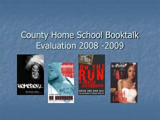 County Home School Booktalk Evaluation 2008 -2009