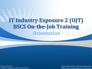 IT Industry Exposure 2 (OJT) BSCS On-the-Job Training Orientation