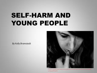 Self-Harm and  Y oung People