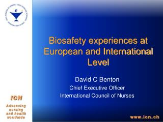 Biosafety experiences at European and International Level