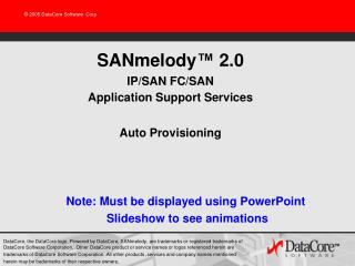 SANmelody ™  2.0 IP/SAN FC/SAN Application Support Services Auto Provisioning