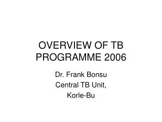 OVERVIEW OF TB PROGRAMME 2006