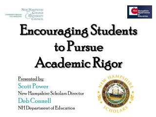 Encouraging Students to Pursue  Academic Rigor