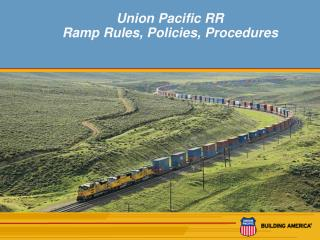 Union Pacific RR Ramp Rules, Policies, Procedures