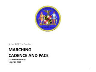 Marching Cadence and Pace Steve Giovannini 10 April 2013