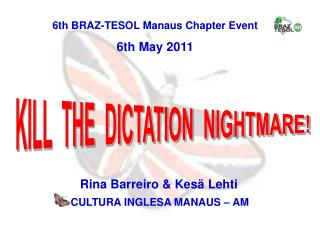 6th BRAZ-TESOL Manaus Chapter Event  6th May 2011