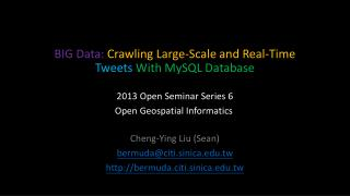 BIG Data:  Crawling Large-Scale and Real-Time  Tweets  With MySQL Database