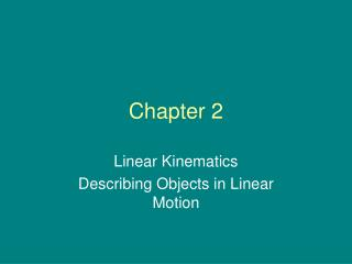Linear Kinematics Describing Objects in Linear Motion