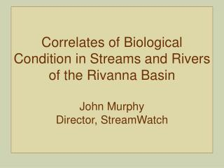 StreamWatch is supported and governed by: Albemarle County Fluvanna County The Nature Conservancy