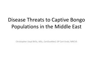 Disease Threats to Captive Bongo Populations in the Middle East