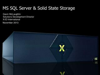 MS SQL Server & Solid State Storage November 2013