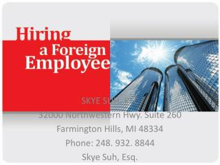 SKYE SUH, PLC  32000 Northwestern Hwy. Suite 260 Farmington Hills, MI 48334 Phone: 248. 932. 8844
